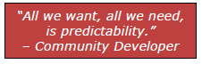 """""""All we want, all we need, is predictability."""" – Community Developer"""